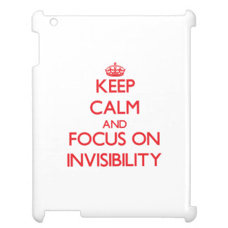 Keep Calm and focus on Invisibility Case For The iPad