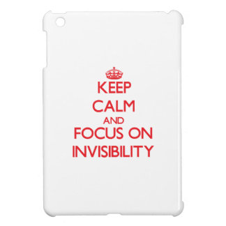 Keep Calm and focus on Invisibility Case For The iPad Mini