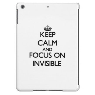 Keep Calm and focus on Invisible iPad Air Cover
