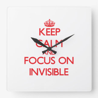 Keep Calm and focus on Invisible Wallclock