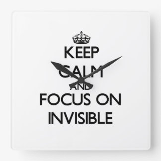 Keep Calm and focus on Invisible Wallclocks