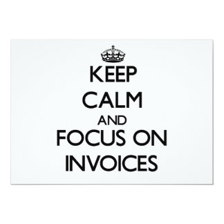 Keep Calm and focus on Invoices 5x7 Paper Invitation Card