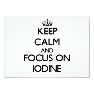 "Keep Calm and focus on Iodine 5"" X 7"" Invitation Card"