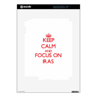Keep Calm and focus on Iras Decal For The iPad 2