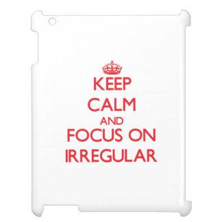 Keep Calm and focus on Irregular iPad Case