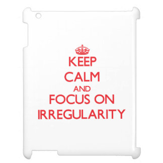 Keep Calm and focus on Irregularity Cover For The iPad 2 3 4