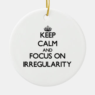 Keep Calm and focus on Irregularity Christmas Tree Ornaments
