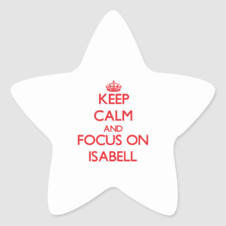 Keep Calm and focus on Isabell Sticker