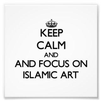 Keep calm and focus on Islamic Art Photo Art