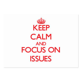 Keep Calm and focus on Issues Business Card Templates