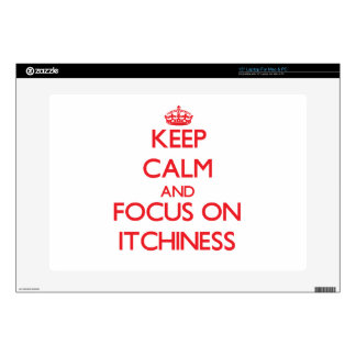 """Keep Calm and focus on Itchiness 15"""" Laptop Skin"""
