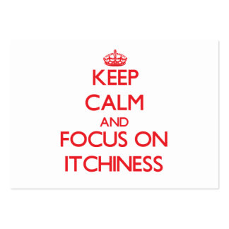 Keep Calm and focus on Itchiness Business Cards