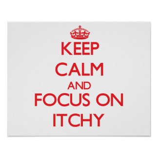 Keep Calm and focus on Itchy Print