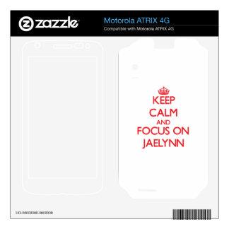 Keep Calm and focus on Jaelynn Motorola ATRIX 4G Decal
