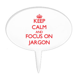 Keep Calm and focus on Jargon Cake Topper