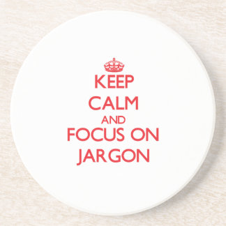 Keep Calm and focus on Jargon Drink Coasters