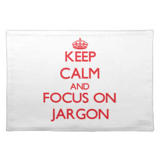 Keep Calm and focus on Jargon Placemat