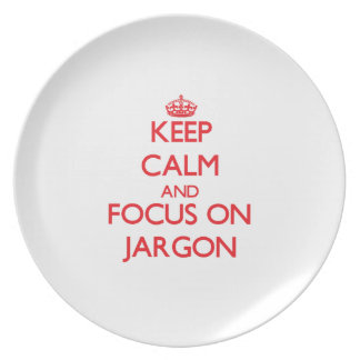 Keep Calm and focus on Jargon Party Plates