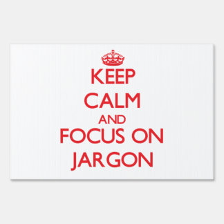 Keep Calm and focus on Jargon Signs