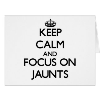 Keep Calm and focus on Jaunts Large Greeting Card