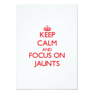 Keep Calm and focus on Jaunts 5x7 Paper Invitation Card