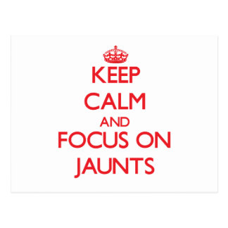Keep Calm and focus on Jaunts Post Cards