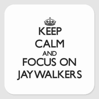 Keep Calm and focus on Jaywalkers Stickers