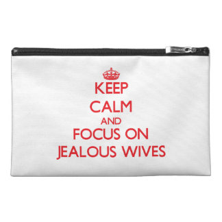 Keep Calm and focus on Jealous Wives Travel Accessory Bag