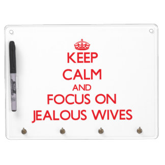 Keep Calm and focus on Jealous Wives Dry Erase Boards