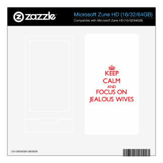 Keep Calm and focus on Jealous Wives Zune HD Decal