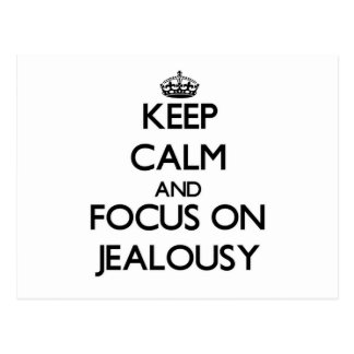 Keep Calm and focus on Jealousy Postcards
