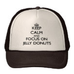 Keep Calm and focus on Jelly Donuts Trucker Hat