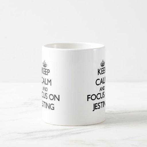 Keep Calm and focus on Jesting Coffee Mug