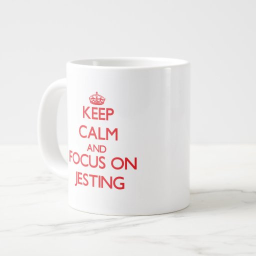 Keep Calm and focus on Jesting Jumbo Mug