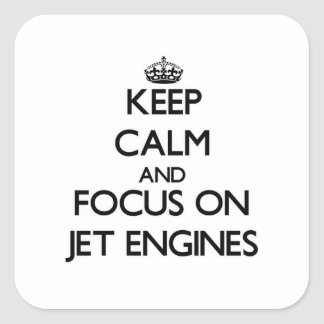Keep Calm and focus on Jet Engines Square Sticker
