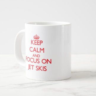 Keep Calm and focus on Jet Skis Extra Large Mugs