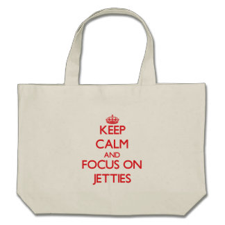 Keep Calm and focus on Jetties Bags