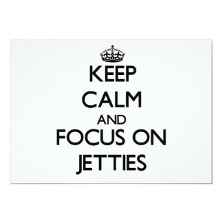 Keep Calm and focus on Jetties 5x7 Paper Invitation Card