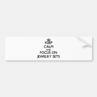 Keep Calm and focus on Jewelry Sets Car Bumper Sticker