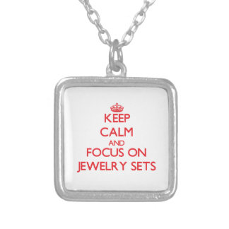 Keep Calm and focus on Jewelry Sets Necklaces
