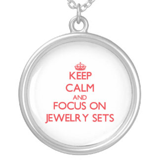 Keep Calm and focus on Jewelry Sets Custom Necklace