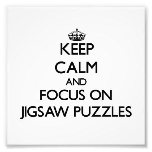 Keep Calm and focus on Jigsaw Puzzles Art Photo