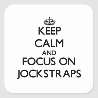 Keep Calm and focus on Jockstraps Square Stickers