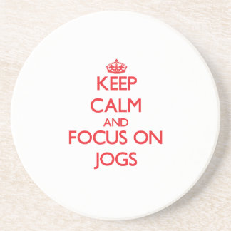 Keep Calm and focus on Jogs Drink Coaster