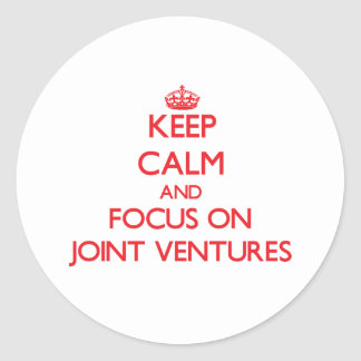 Keep Calm and focus on Joint Ventures Sticker