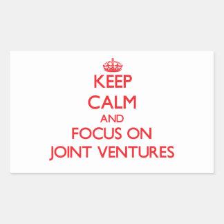 Keep Calm and focus on Joint Ventures Rectangular Sticker