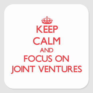 Keep Calm and focus on Joint Ventures Stickers