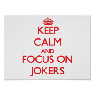 Keep Calm and focus on Jokers Poster