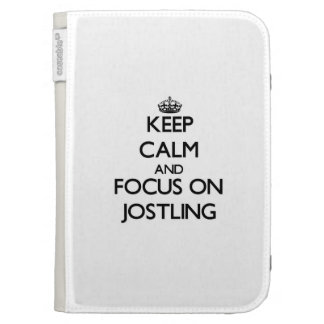 Keep Calm and focus on Jostling Kindle Folio Cases