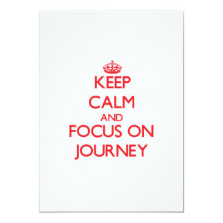 Keep Calm and focus on Journey 5x7 Paper Invitation Card